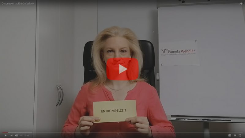 Video Coronazeit ist Entruempelzeit Pamela Wendler